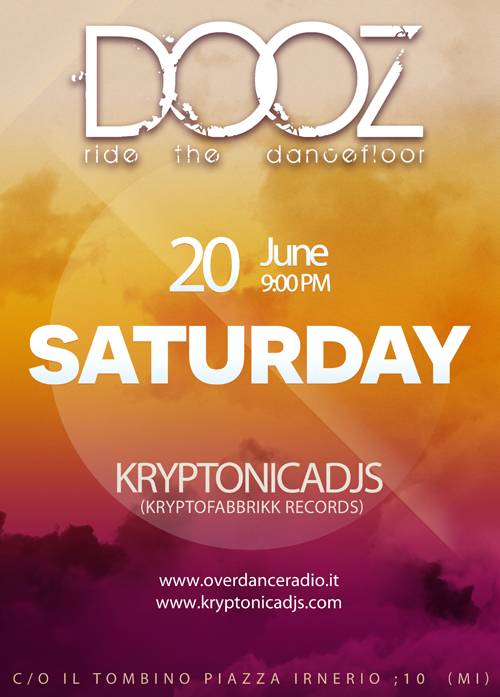 Next #Saturday 20 June H 9PM @tombino piazza irnerio 10 (MI) Good vibe !! KRYPTONICADJS